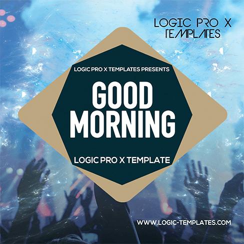 Good-Morning-Logic-Pro-X-Template
