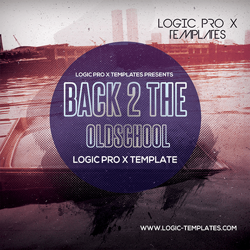 Back-2-the-Oldschool-Logic-Pro-X-Template