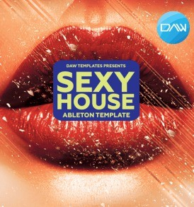 Sexy-House-Ableton-DAW-Template